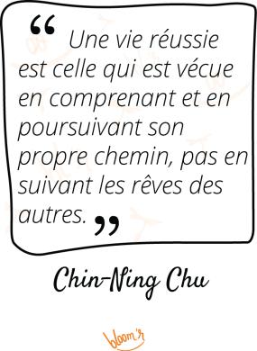 une vie reussie est celle qui est vecue en comprenant et en poursuivant son propre chemin, pas en suivant les rêves des autres. Chin-Ning Chu