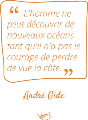 L'homme ne peut découvrir de nouveaux océans que s'il a le courage de perdre de vue le rivage. - Andre Gide