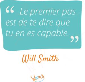 Le premier pas est de dire que tu en es capable - Will Smith
