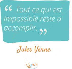 Tout ce qui est impossible reste à accomplir. Jules Verne